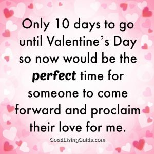 Only 10 days to go until Valentine's Day